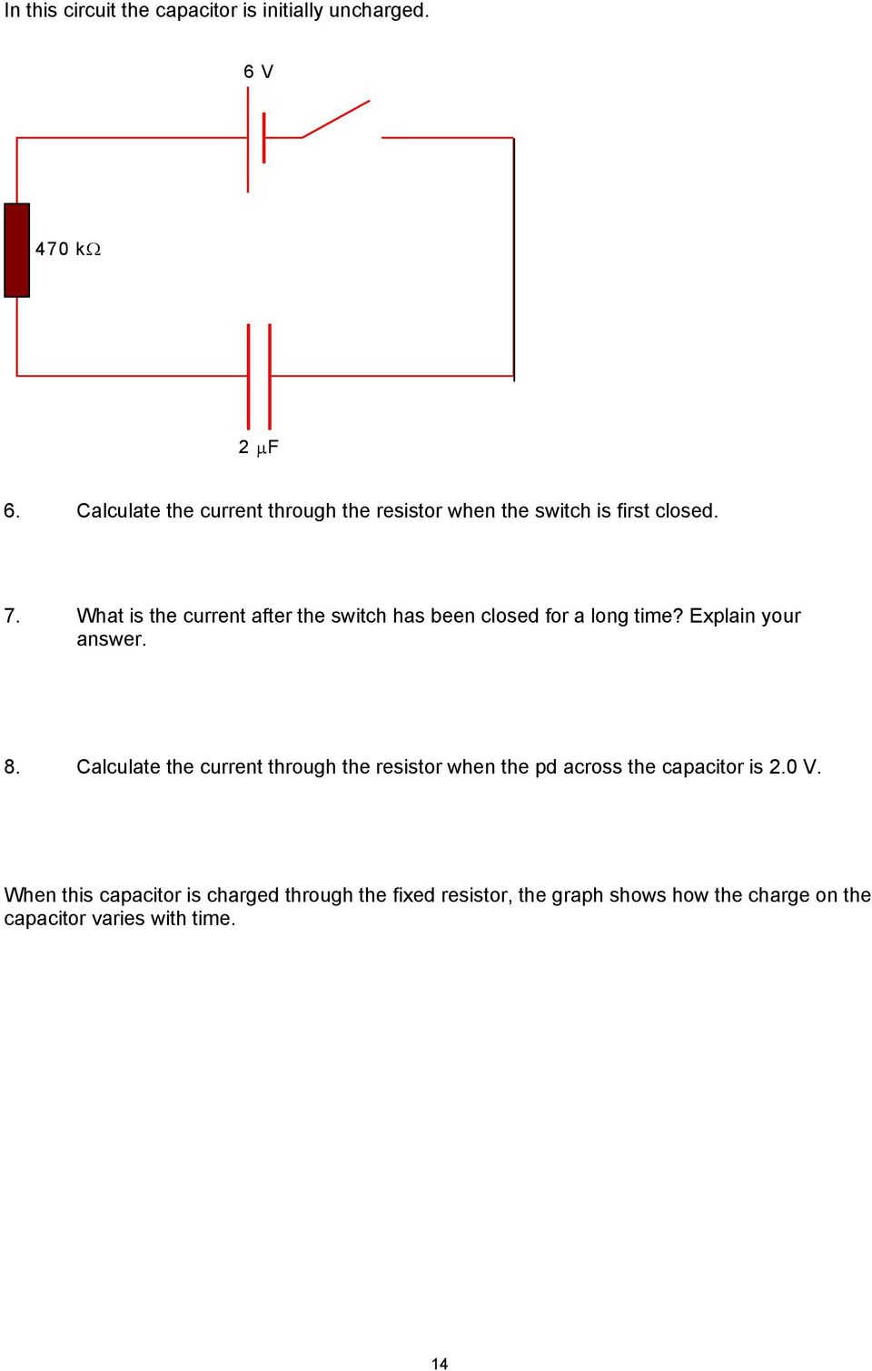 Episode 126 Capacitance And The Equation C Q V Pdf Capacitor In A Dc Circuit There Is 9v Battery Series With What Current After Switch Has Been Closed For Long Time Explain