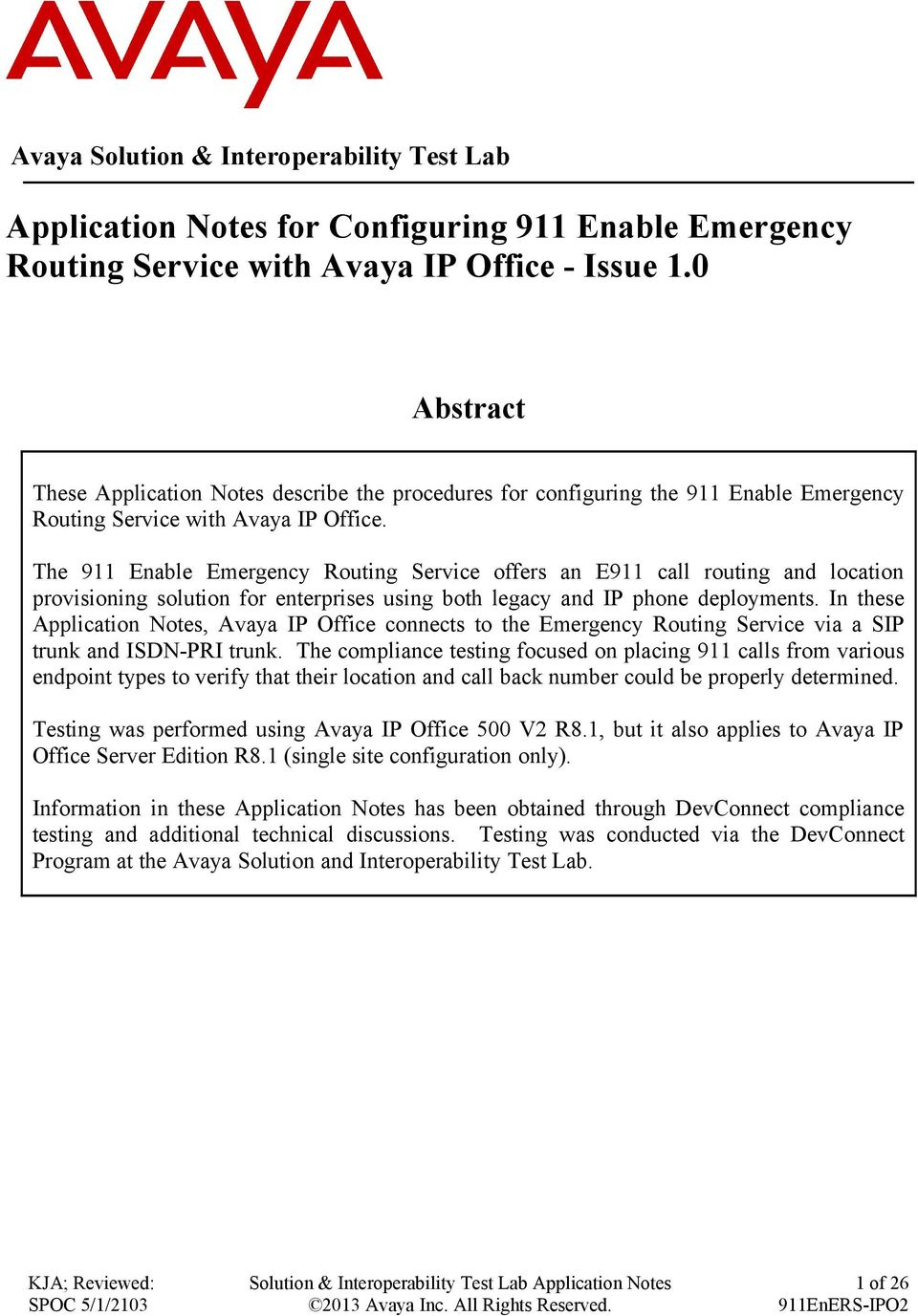 The 911 Enable Emergency Routing Service offers an E911 call routing and location provisioning solution for enterprises using both legacy and IP phone deployments.