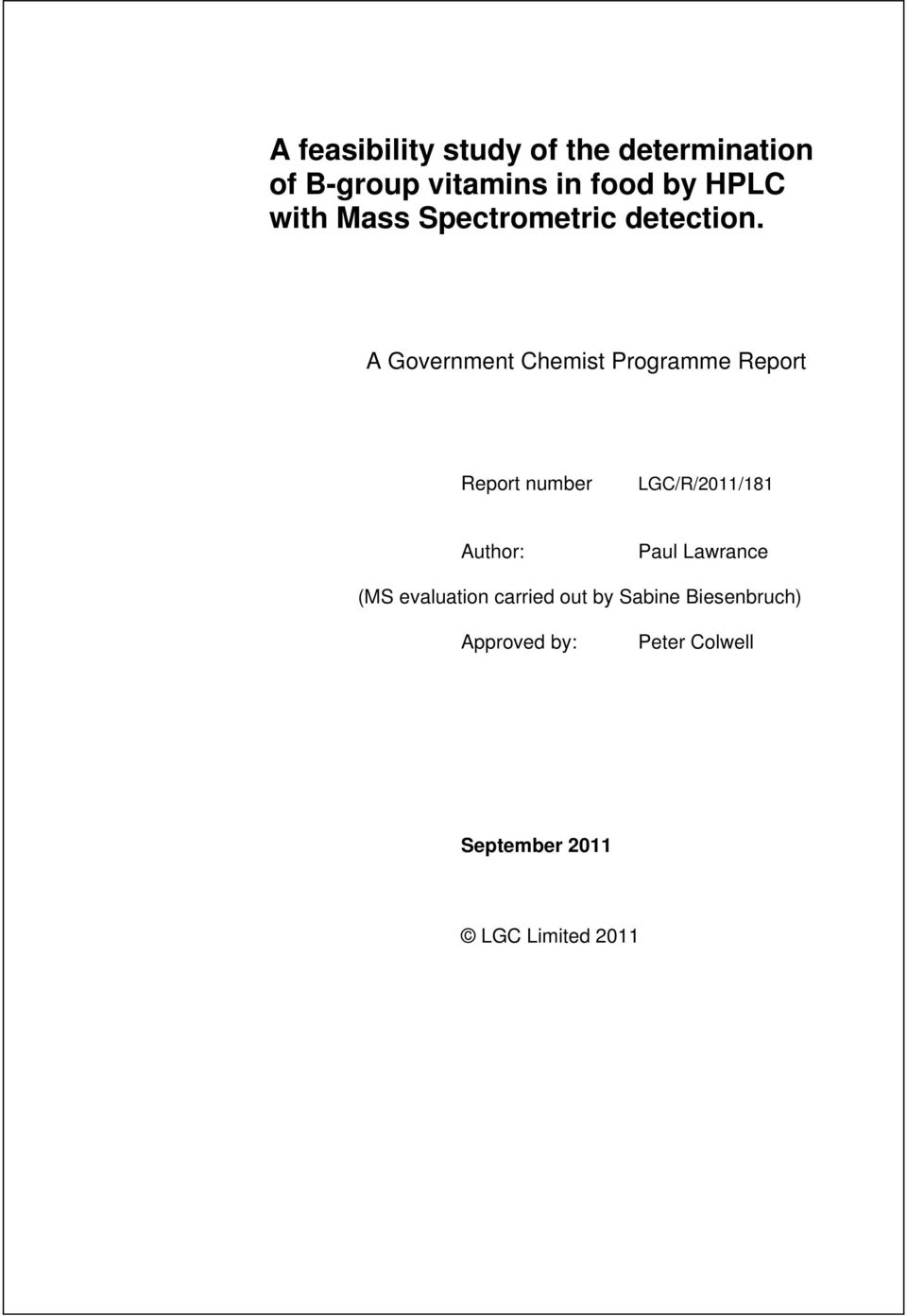 A Government Chemist Programme Report Report number LGC/R/2011/181 Author: