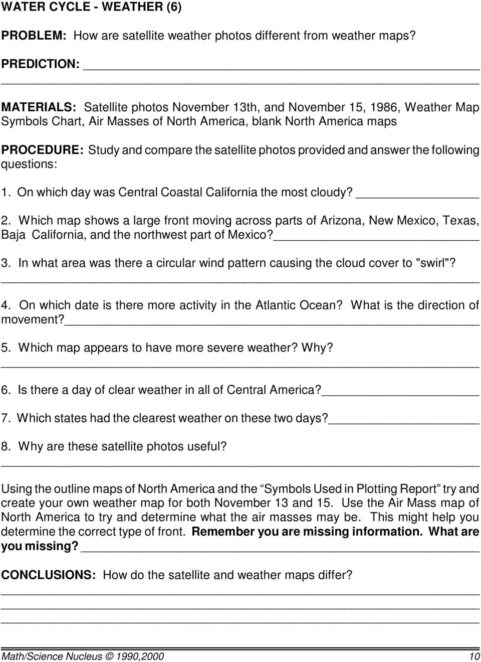 satellite photos provided and answer the following questions: 1. On which day was Central Coastal California the most cloudy? 2.