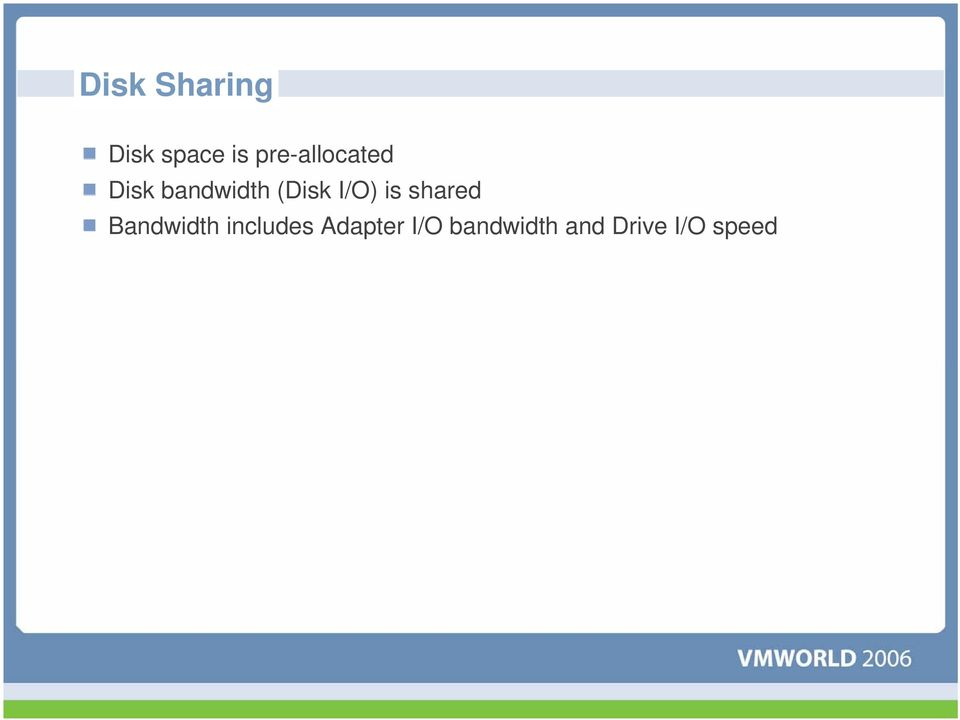 I/O) is shared Bandwidth includes