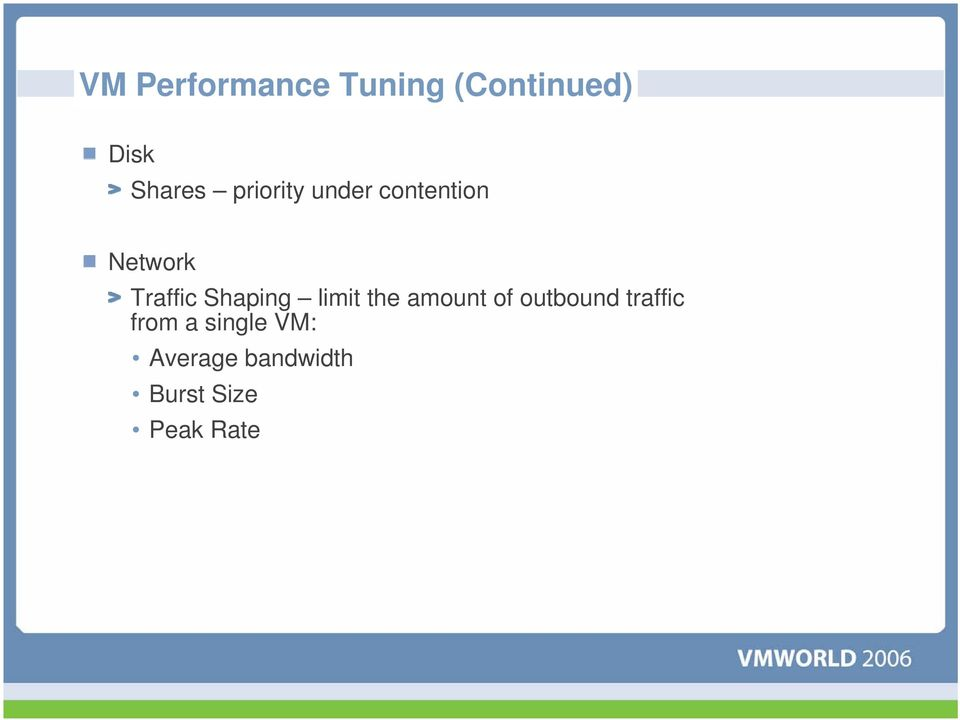 Shaping limit the amount of outbound traffic