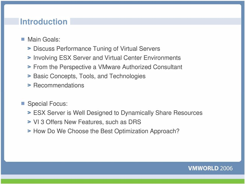 Tools, and Technologies Recommendations Special Focus: ESX Server is Well Designed to Dynamically