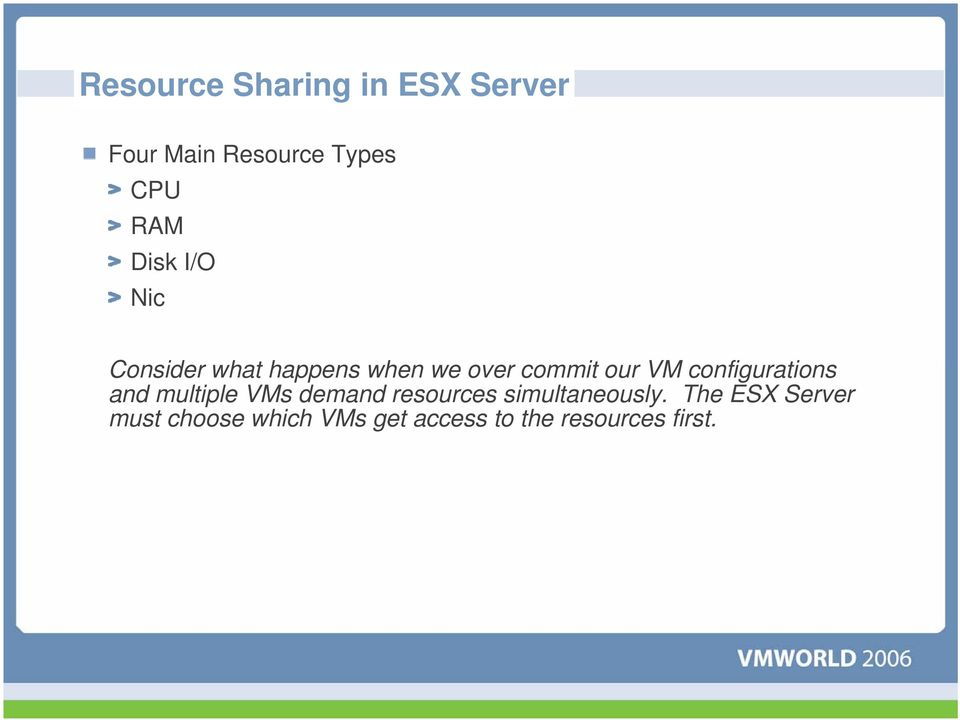 configurations and multiple VMs demand resources simultaneously.