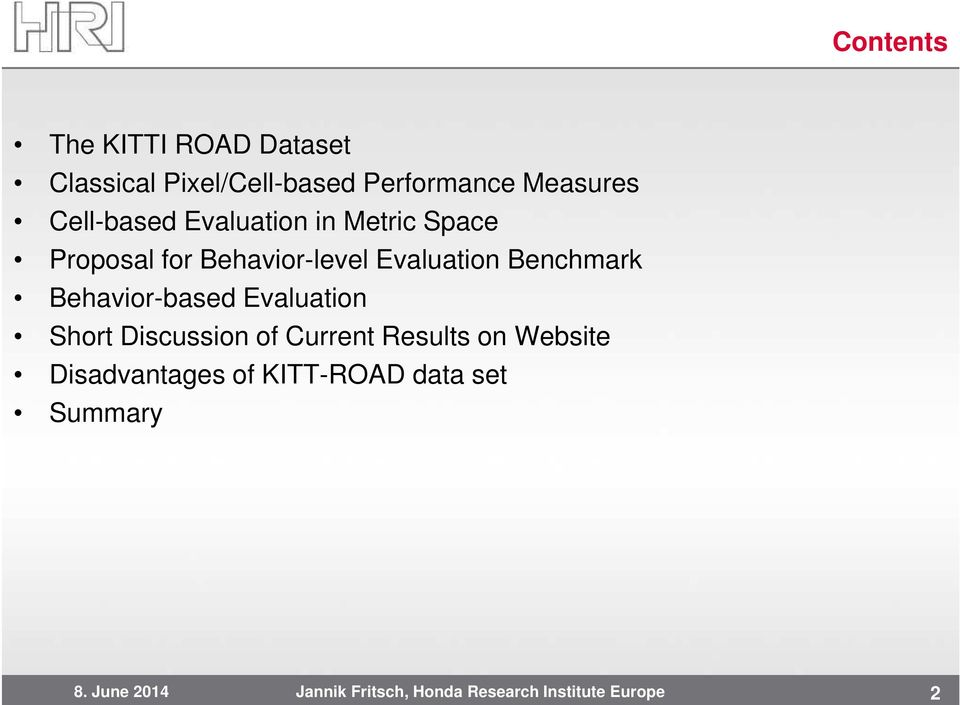 The KITTI-ROAD Evaluation Benchmark  for Road Detection