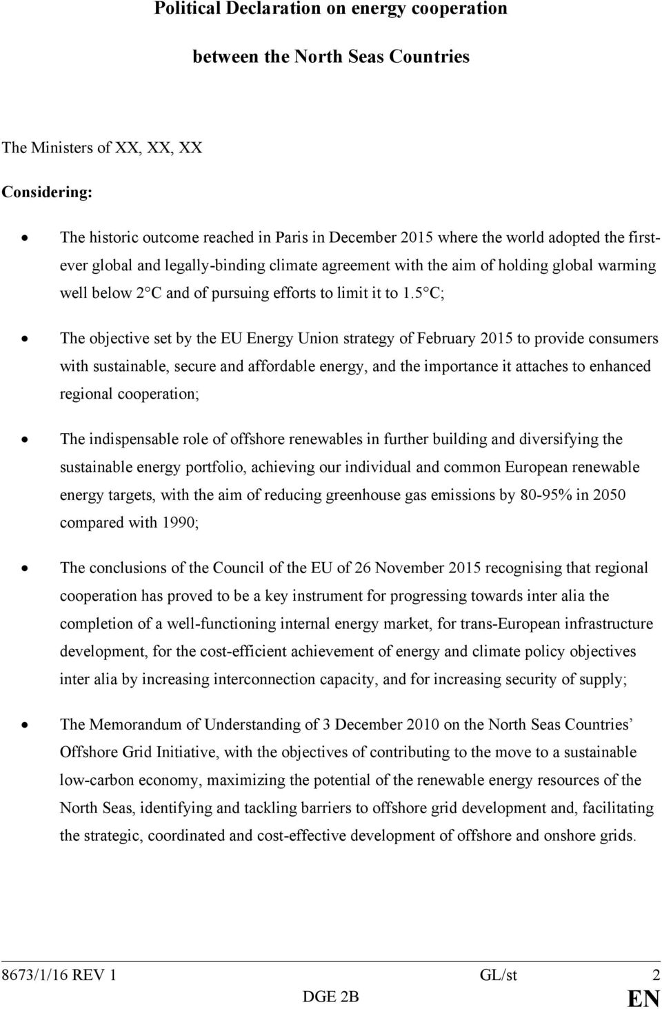 5 C; The objective set by the EU Energy Union strategy of February 2015 to provide consumers with sustainable, secure and affordable energy, and the importance it attaches to enhanced regional
