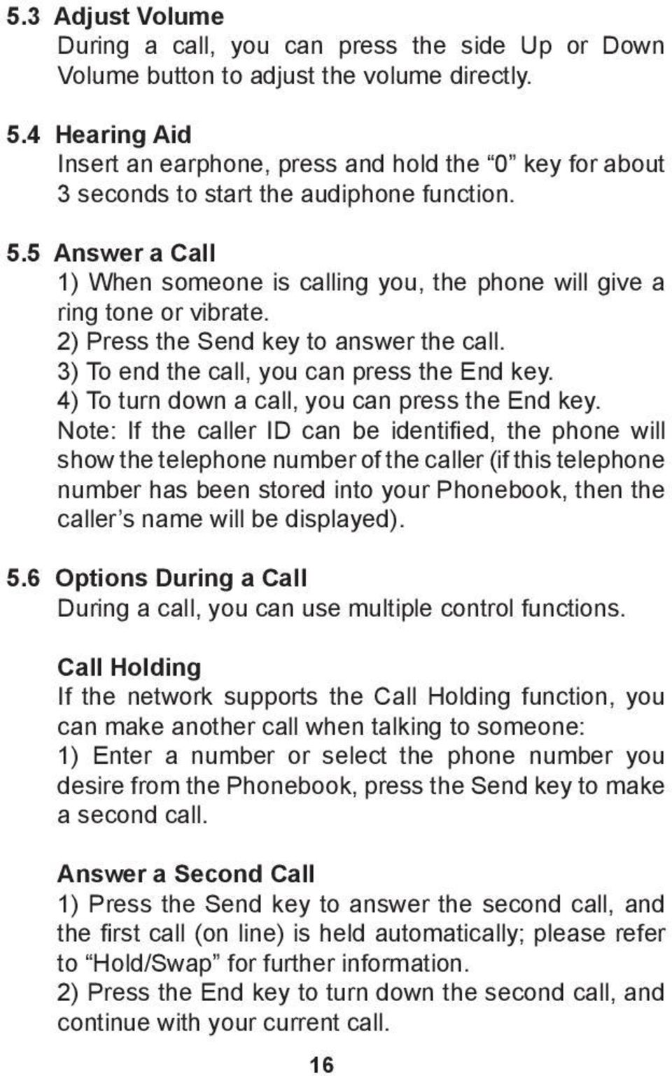 5 6 Options during a Call Call Holding Answer a Second Call Hold