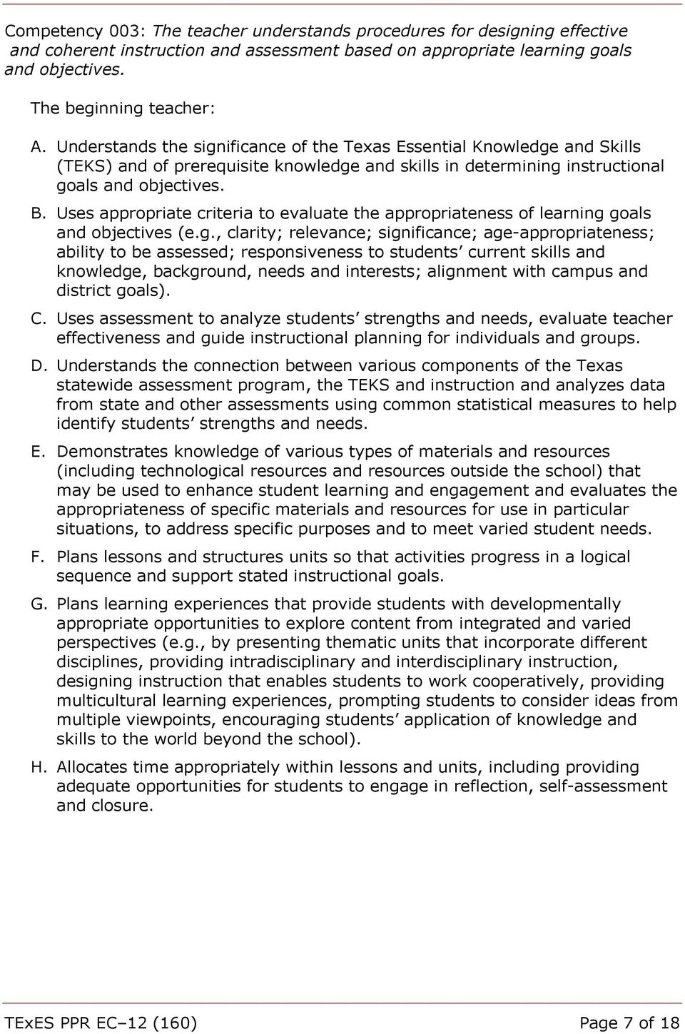 Uses appropriate criteria to evaluate the appropriateness of learning