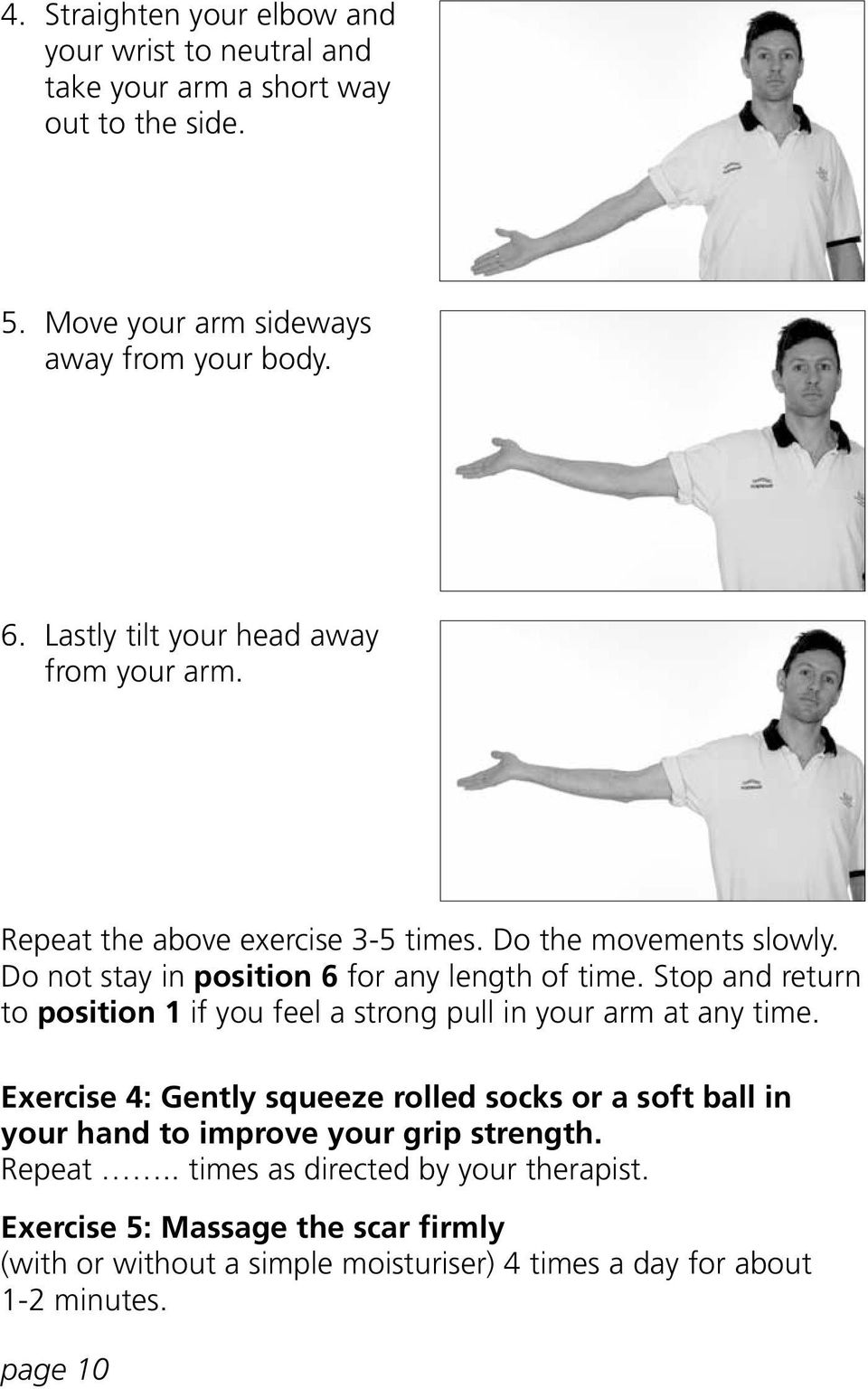 Stop and return to position 1 if you feel a strong pull in your arm at any time.