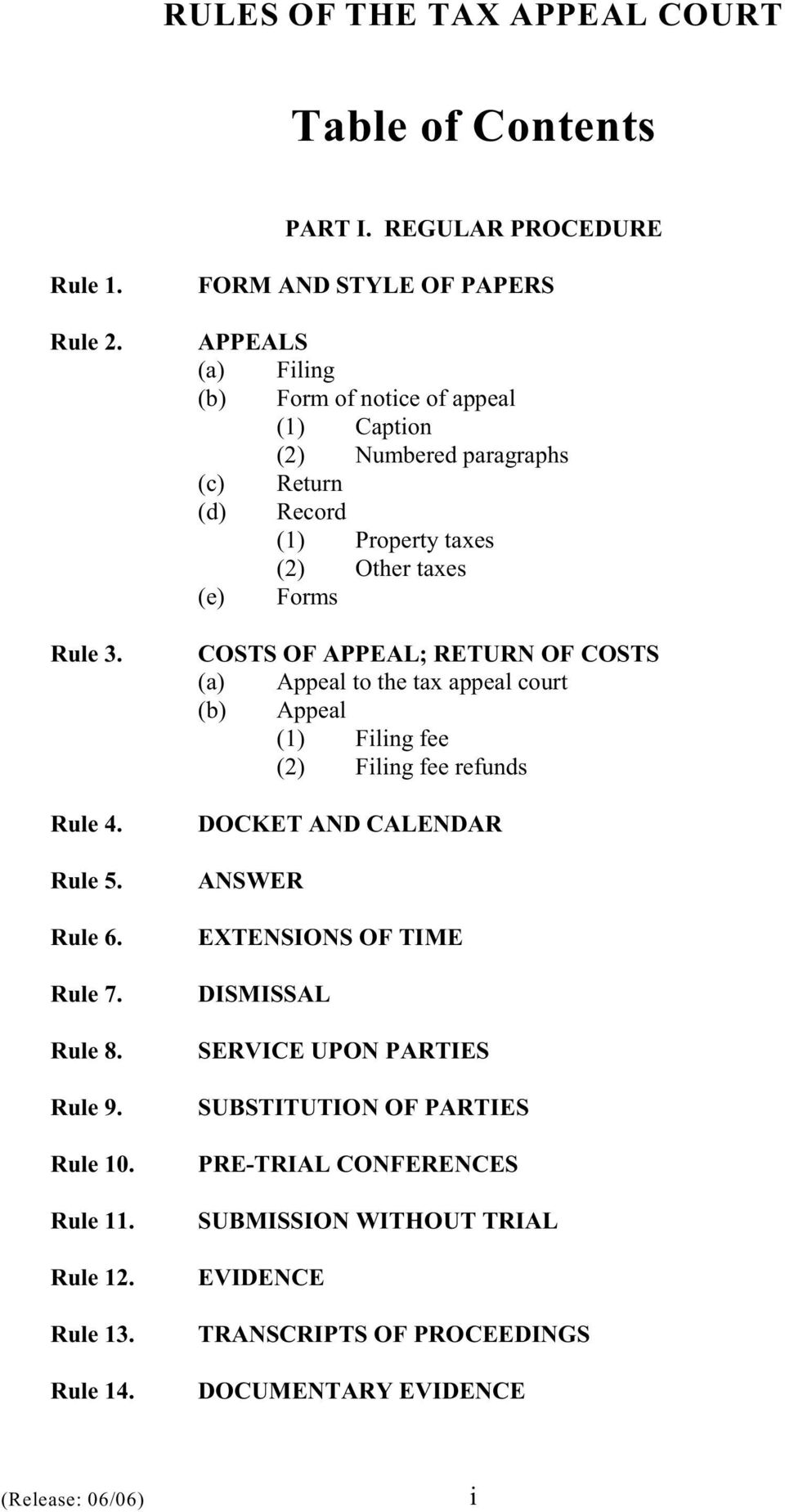 FORM AND STYLE OF PAPERS APPEALS (a) Filing (b) Form of notice of appeal (1) Caption (2) Numbered paragraphs (c) Return (d) Record (1) Property taxes (2) Other taxes (e) Forms