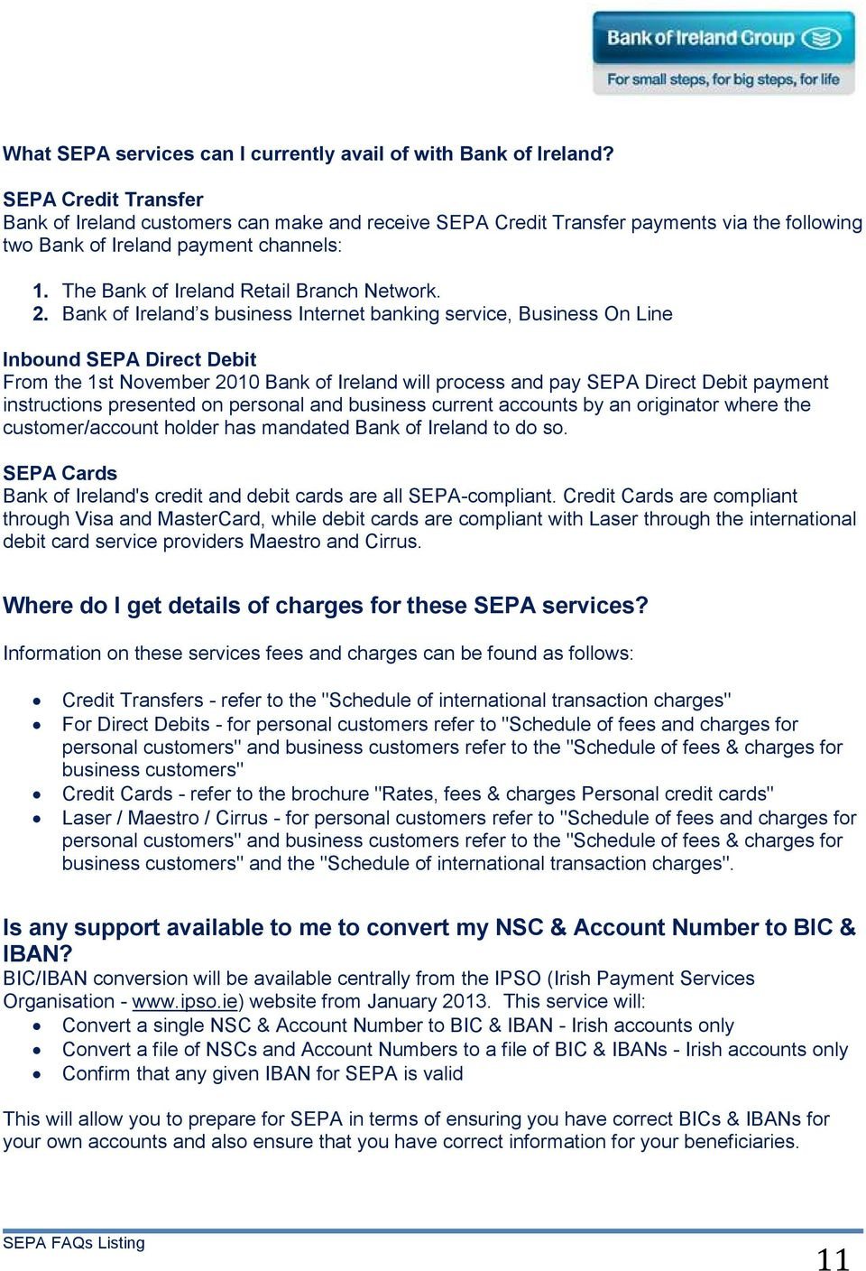 2. Bank of Ireland s business Internet banking service, Business On Line Inbound SEPA Direct Debit From the 1st November 2010 Bank of Ireland will process and pay SEPA Direct Debit payment