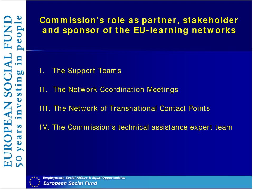 The Network Coordination Meetings III.