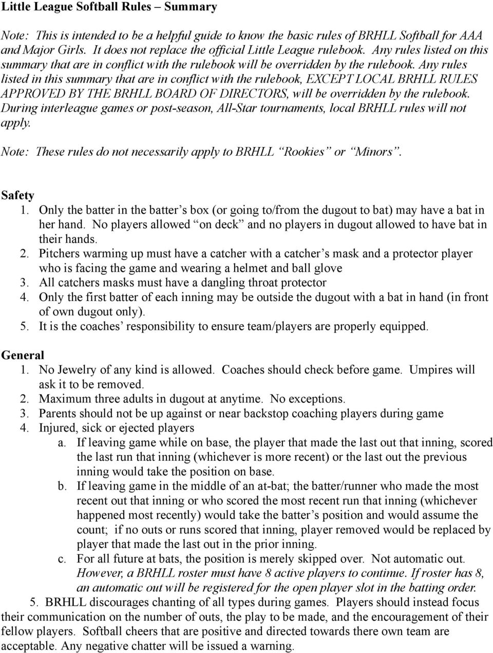 Any rules listed in this summary that are in conflict with the rulebook, EXCEPT LOCAL BRHLL RULES APPROVED BY THE BRHLL BOARD OF DIRECTORS, will be overridden by the rulebook.