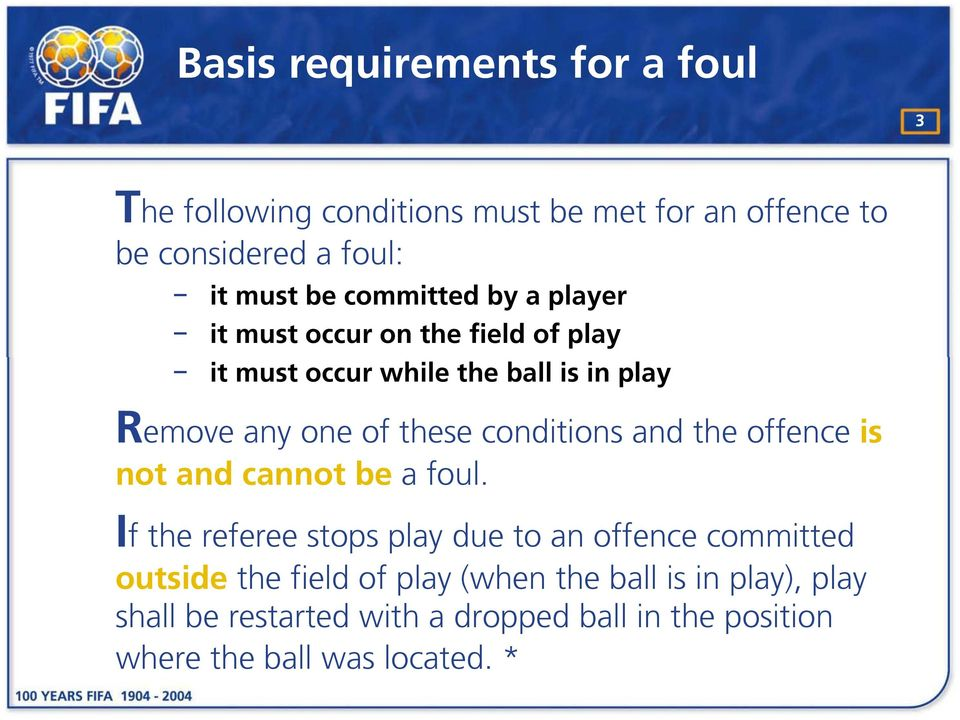 conditions and the offence is not and cannot be a foul.