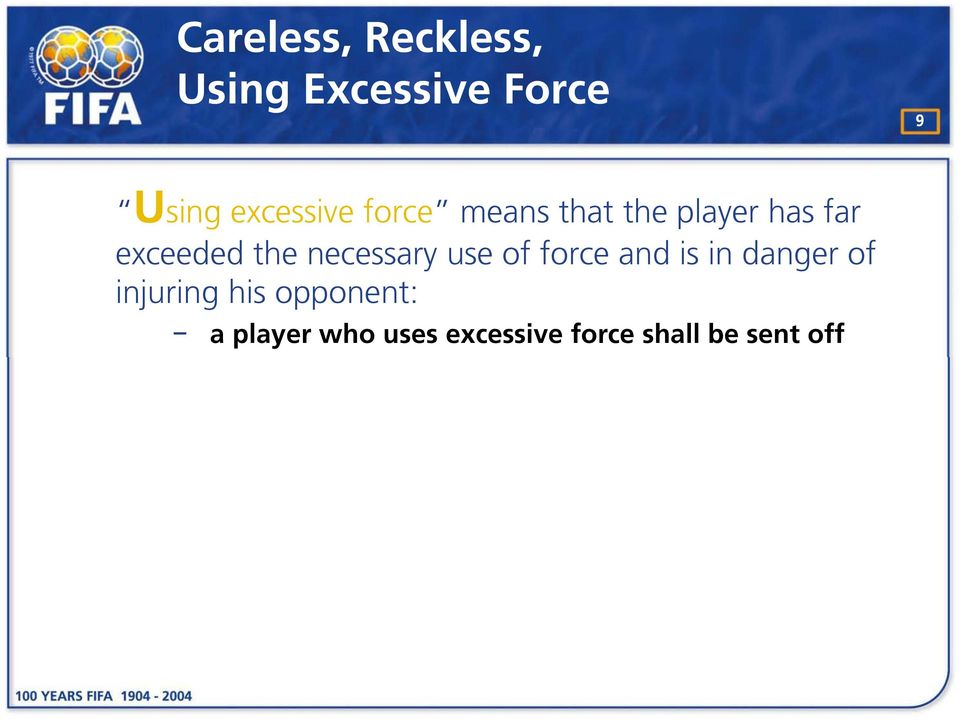 the necessary use of force and is in danger of injuring