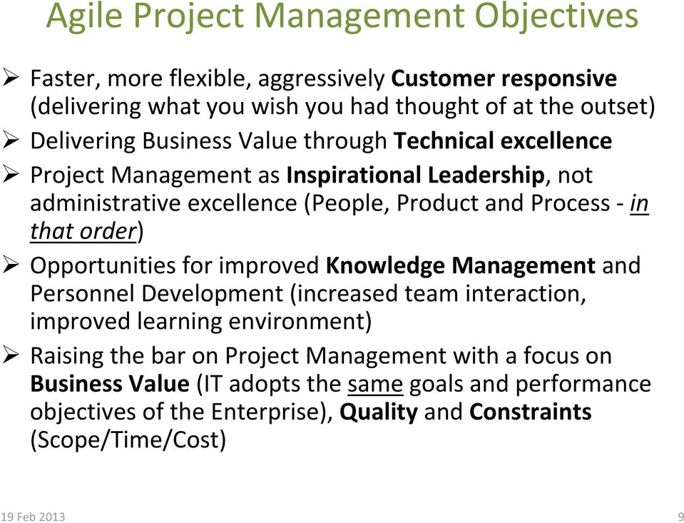 order) Opportunities for improved Knowledge Management and Personnel Development (increased team interaction, improved learning environment) Raising the bar on