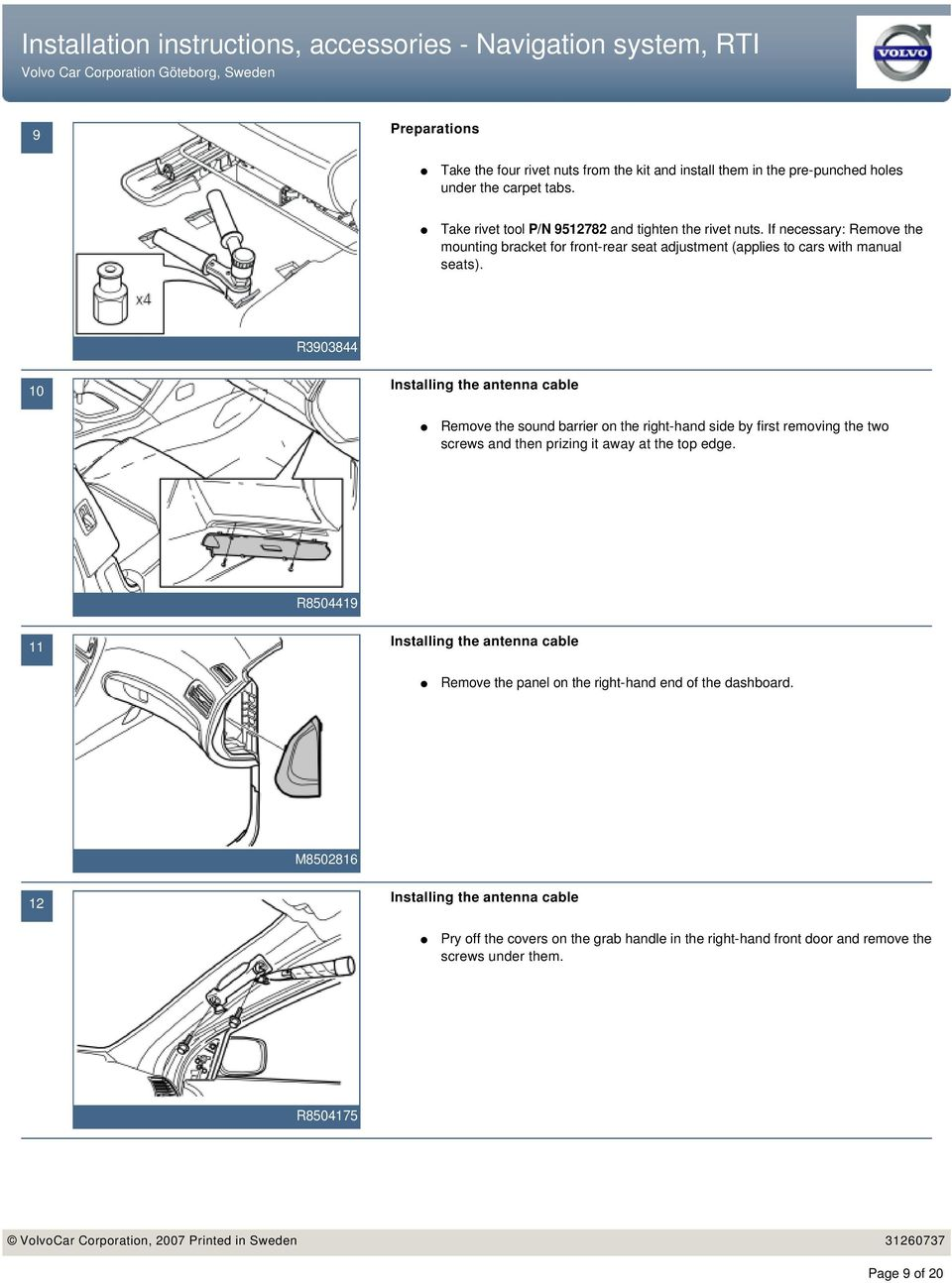 If necessary: Remove the mounting bracket for front-rear seat adjustment (applies to cars with manual seats).