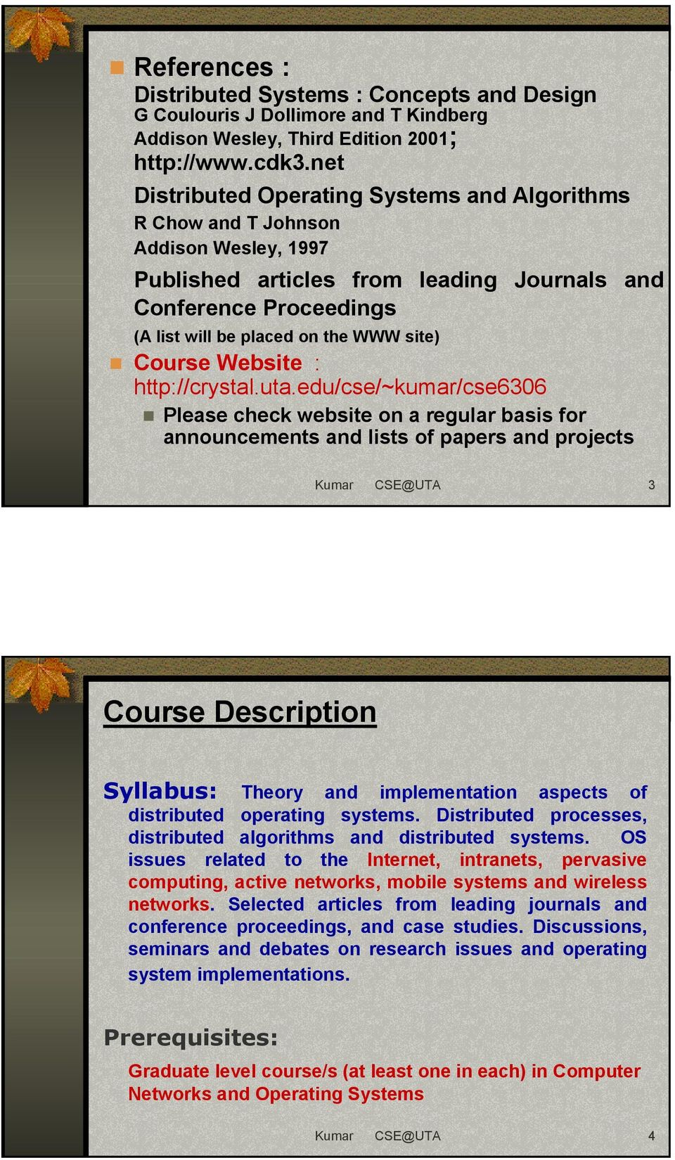 Course Website : http://crystal.uta.