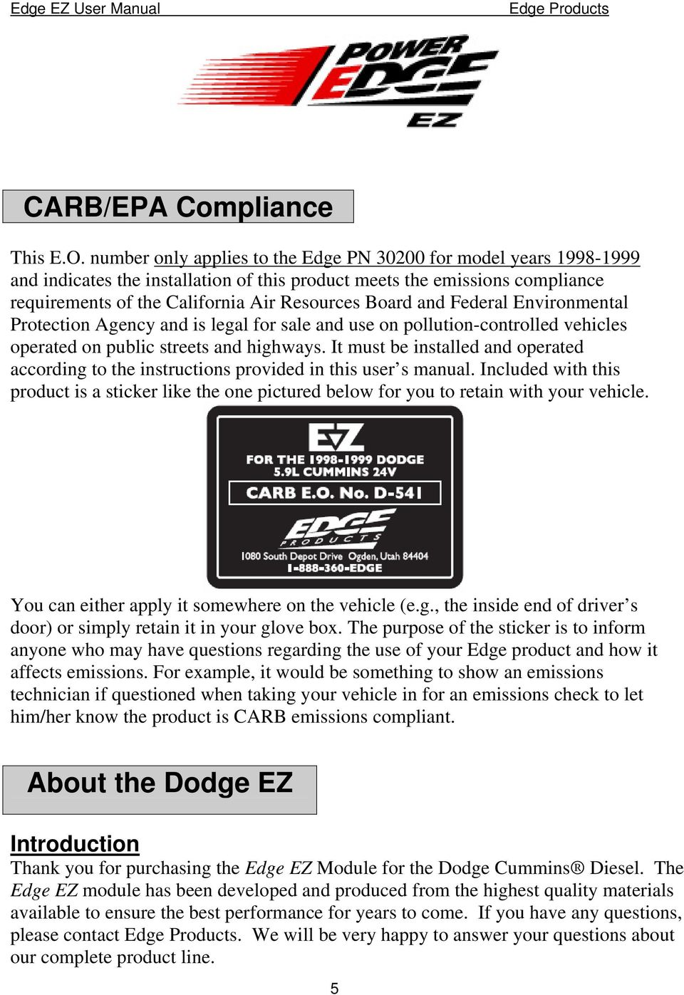 Federal Environmental Protection Agency and is legal for sale and use on  pollution-controlled vehicles. 6 The Edge EZ ...