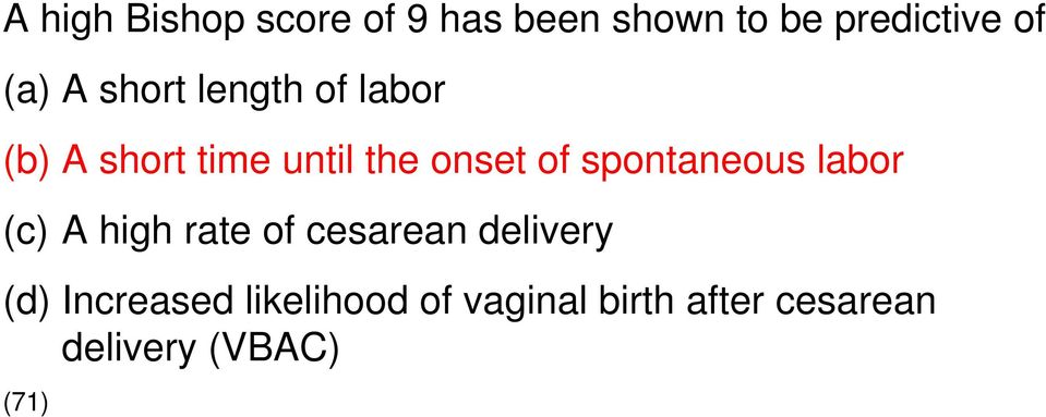 spontaneous labor (c) A high rate of cesarean delivery (d)