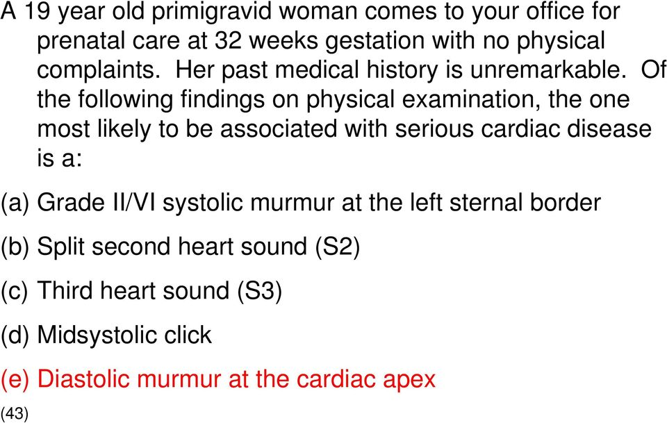 Of the following findings on physical examination, the one most likely to be associated with serious cardiac disease