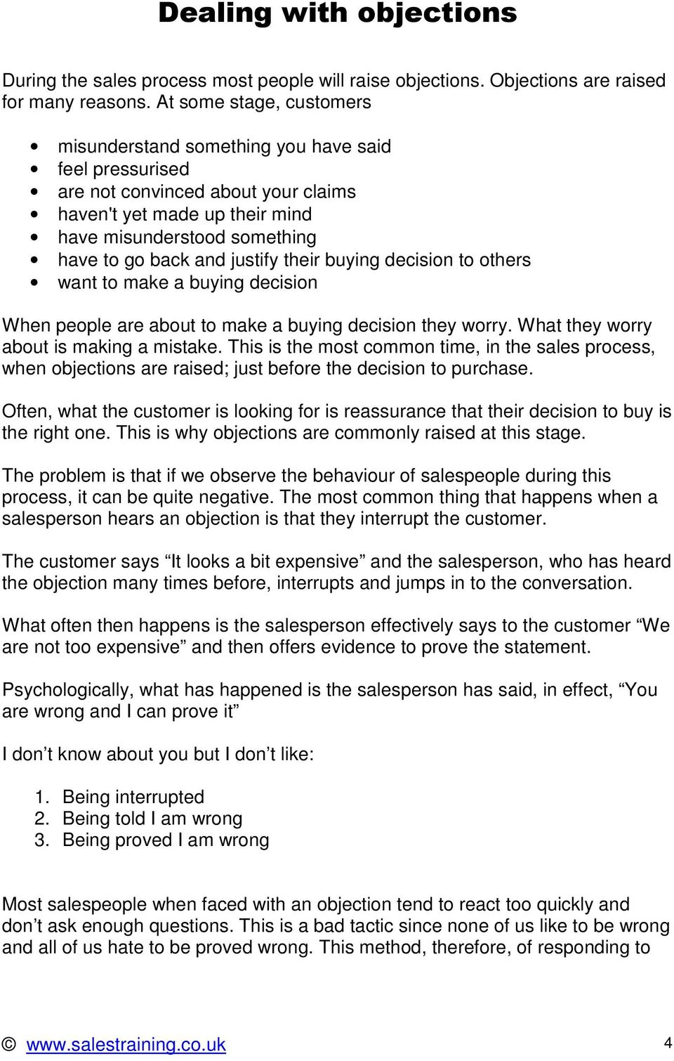 justify their buying decision to others want to make a buying decision When people are about to make a buying decision they worry. What they worry about is making a mistake.