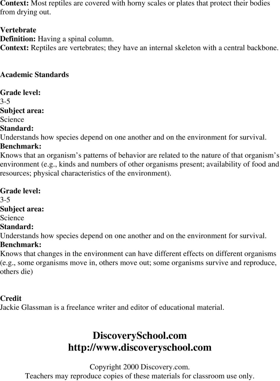 Academic Standards Grade level: 3-5 Subject area: Science Standard: Understands how species depend on one another and on the environment for survival.