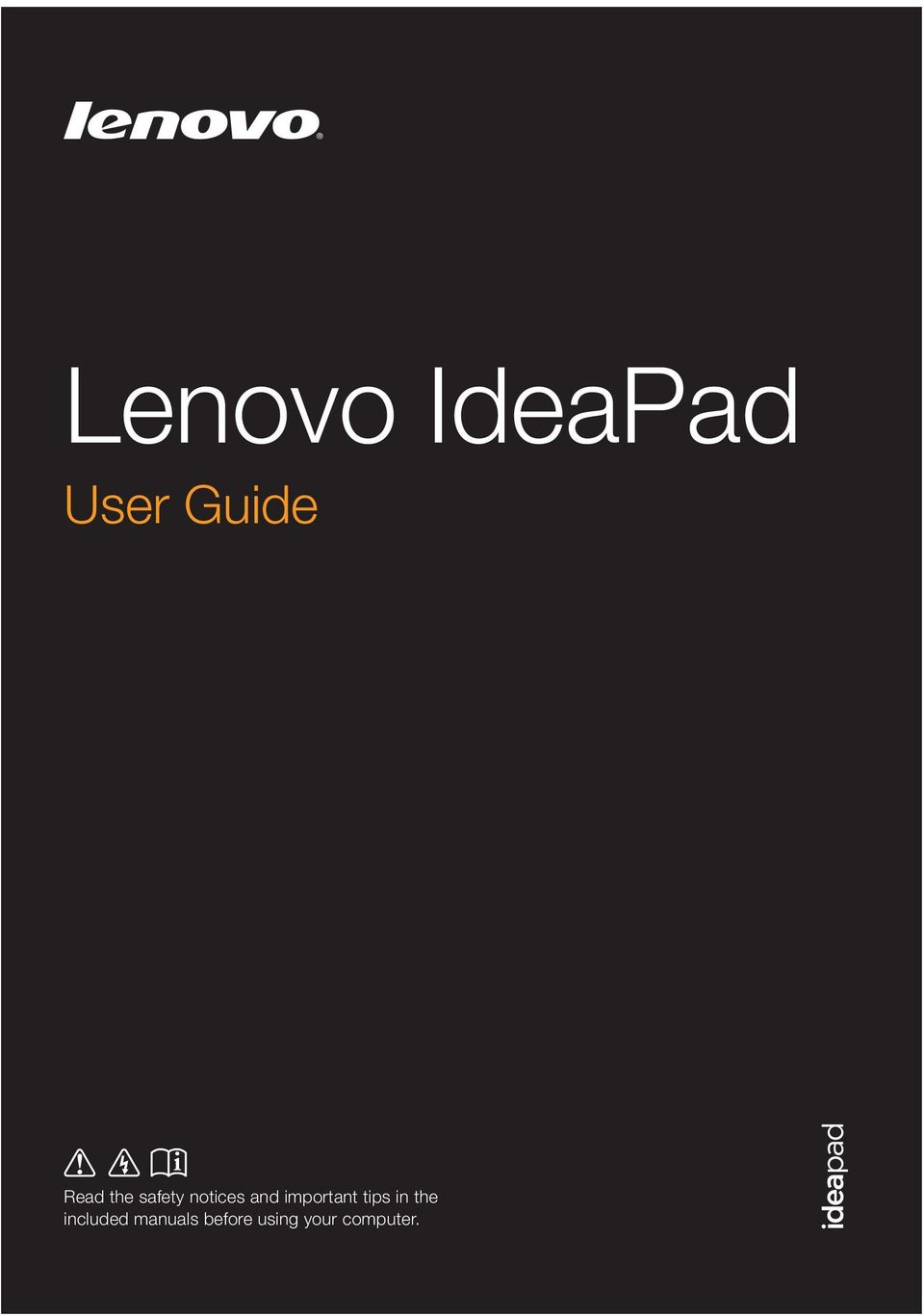 Lenovo IdeaPad  User Guide  Read the safety notices and important