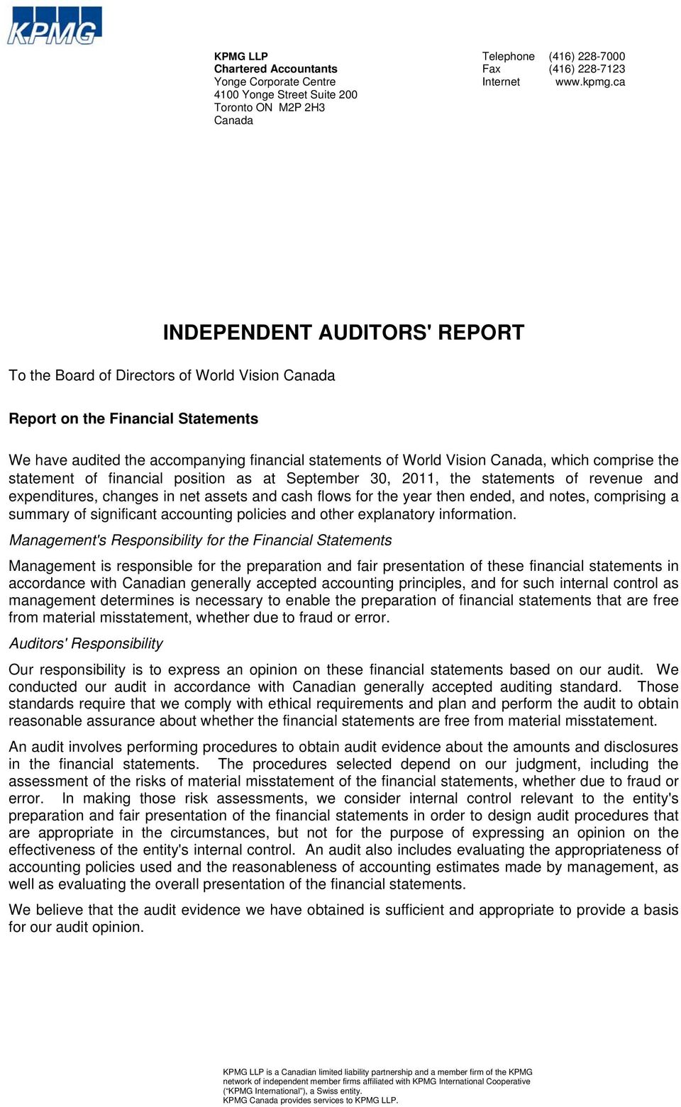 accompanying financial statements of World Vision Canada, which comprise the statement of financial position as at September 30, 2011, the statements of revenue and expenditures, changes in net