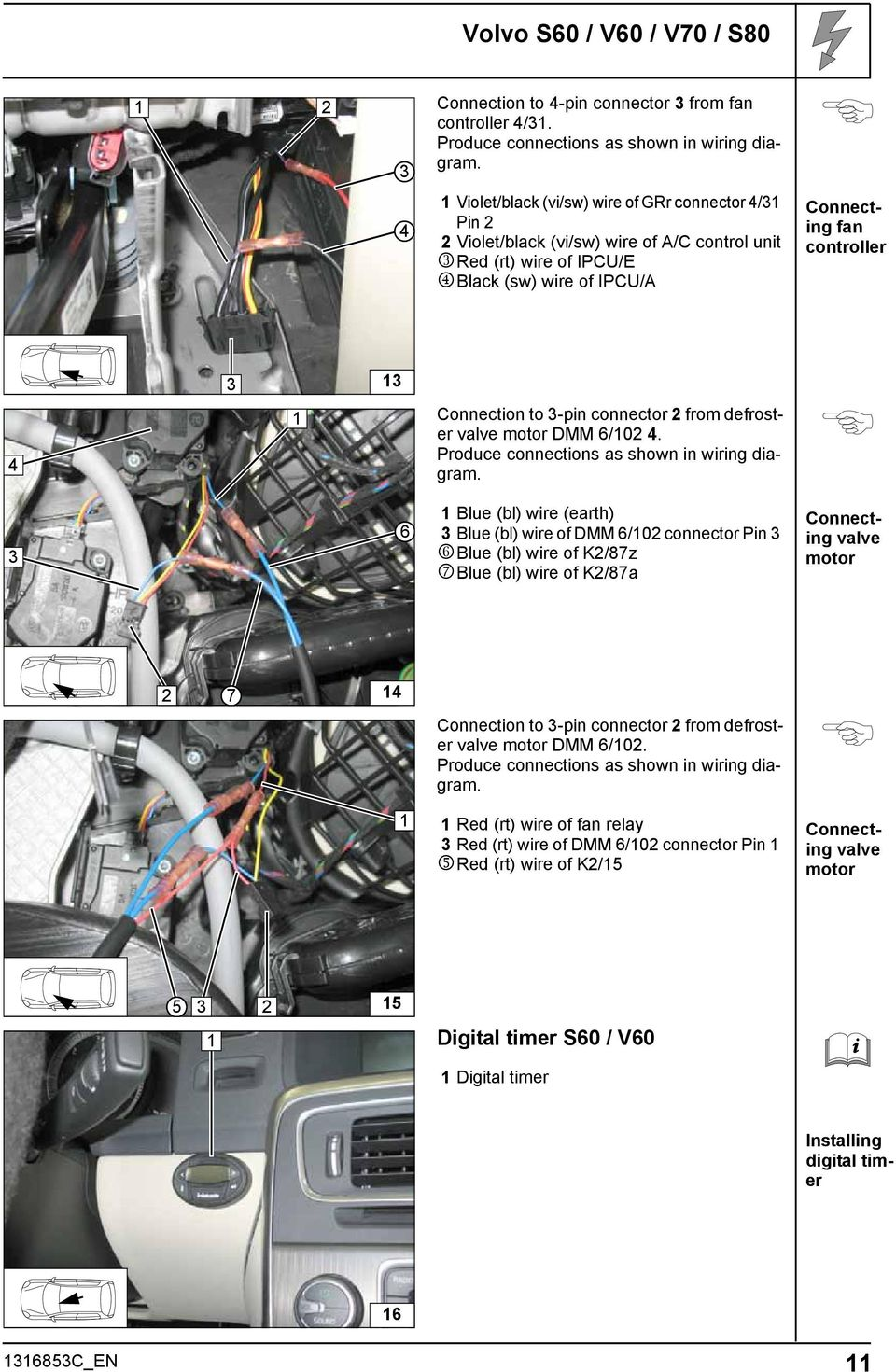 Always Follow All Webasto Installation And Repair Instructions Volvo 850 Ac Fan Relay Wiring Diagram From Defroster Valve Motor Dmm 6 0 Produce Connections As Shown In