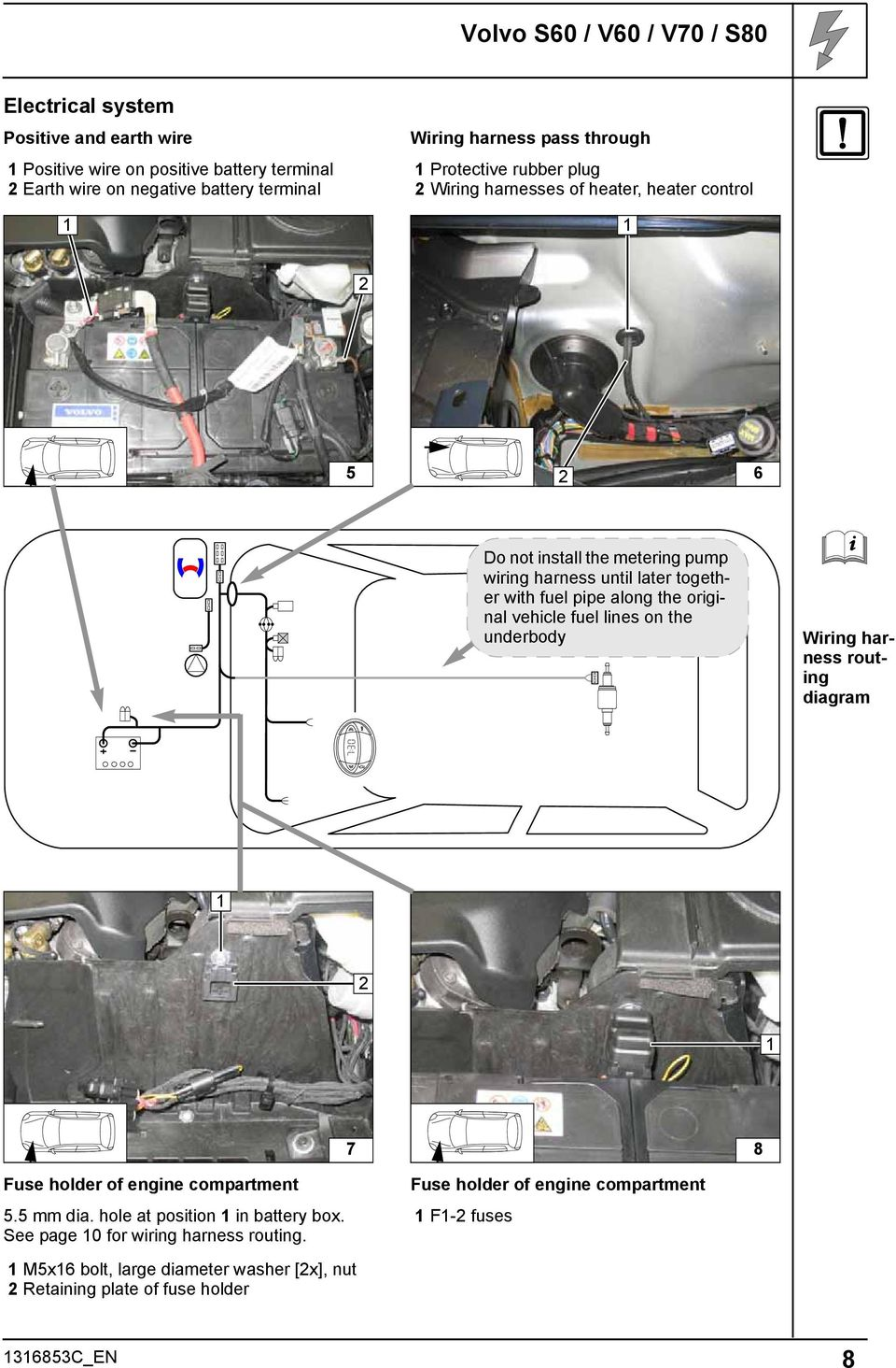 Always Follow All Webasto Installation And Repair Instructions 2003 Volvo S60 2 4t Fuse Box Along The Original Vehicle Fuel Lines On Underbody Wiring Harness Routing Diagram 7 8