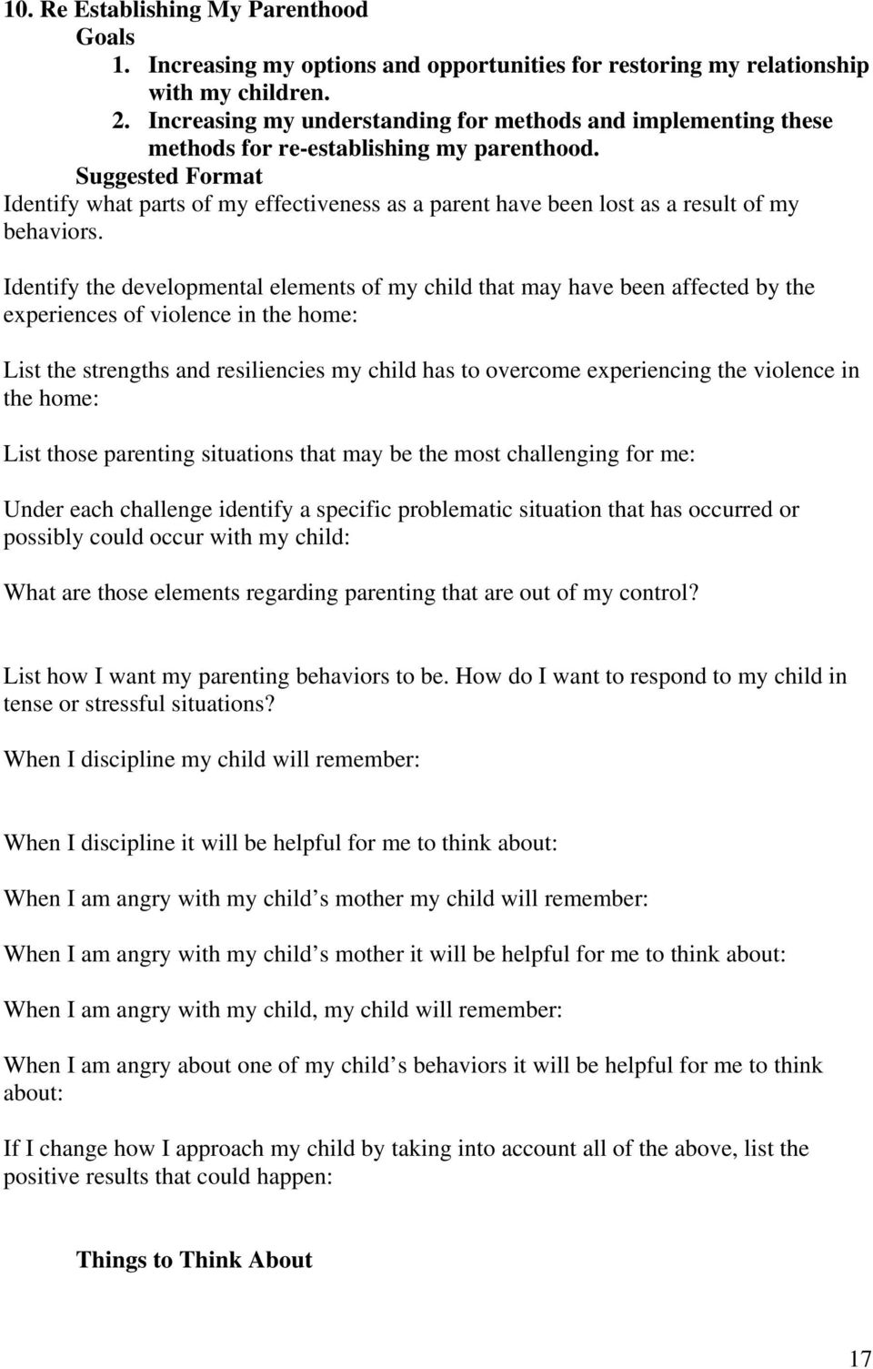 Identify what parts of my effectiveness as a parent have been lost as a result of my behaviors.