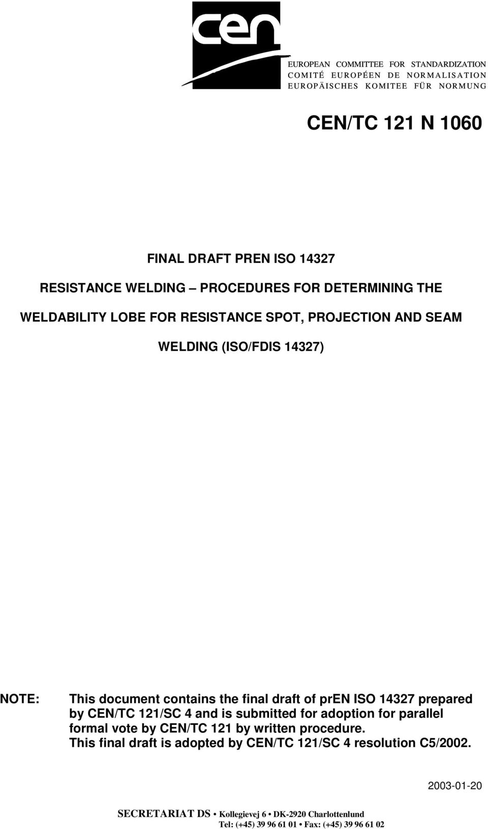 Final Draft Pren Iso Resistance Welding Procedures For Determining Lobe Diagram Contains The Of 14327 Prepared By Cen Tc 121 Sc