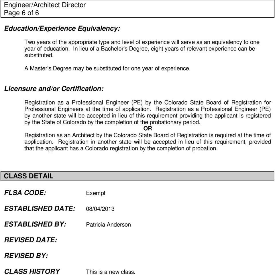Licensure and/or Certification: Registration as a Professional Engineer (PE) by the Colorado State Board of Registration for Professional Engineers at the time of application.