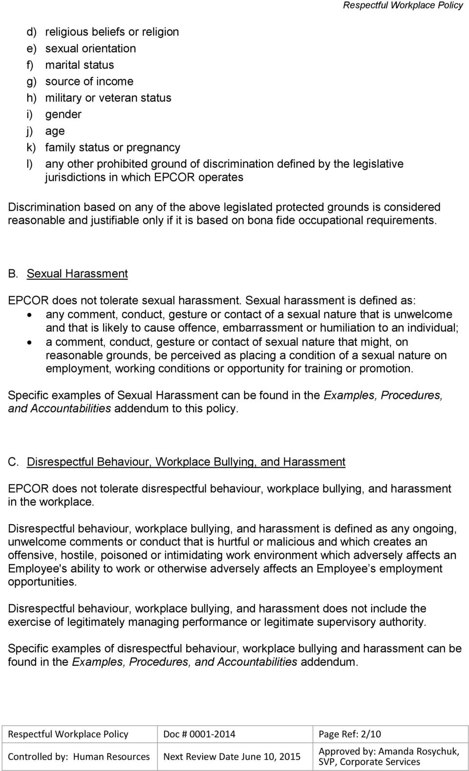 justifiable only if it is based on bona fide occupational requirements. B. Sexual Harassment EPCOR does not tolerate sexual harassment.