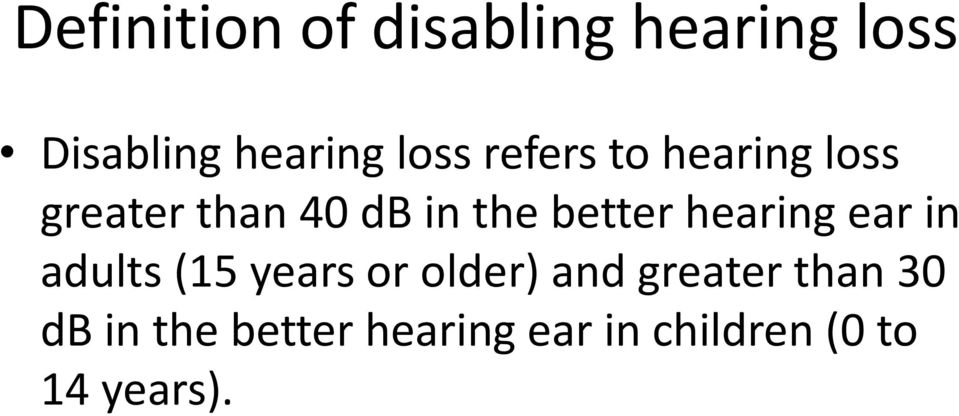 better hearing ear in adults (15 years or older) and