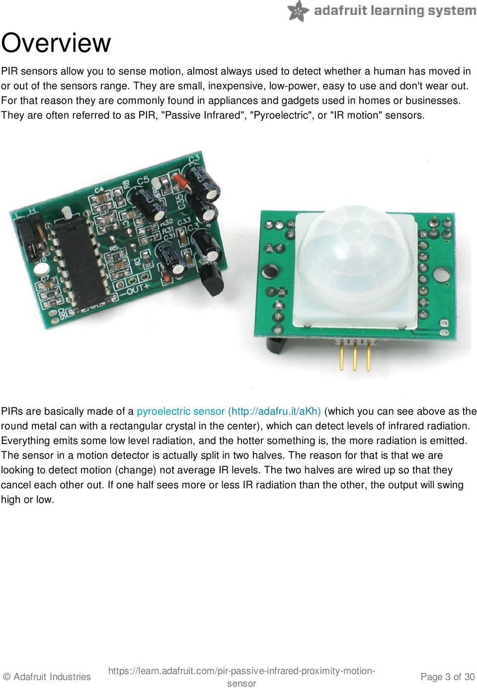 Pir Motion Sensor Created By Lady Ada Last Updated On 3258 Pm Microcontroller Based Diy Project For Power Saving Using They Are Often Referred To As Passive Infrared Pyroelectric Along With The Pyroelectic
