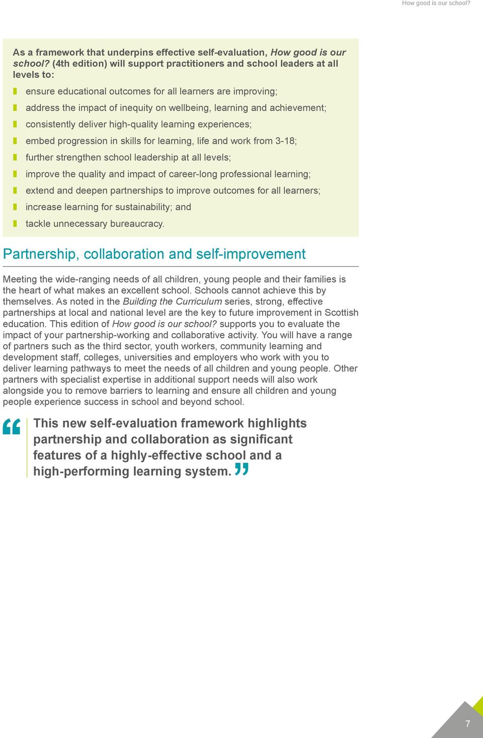 achievement; z consistently deliver high-quality learning experiences; z embed progression in skills for learning, life and work from 3-18; z further strengthen school leadership at all levels; z