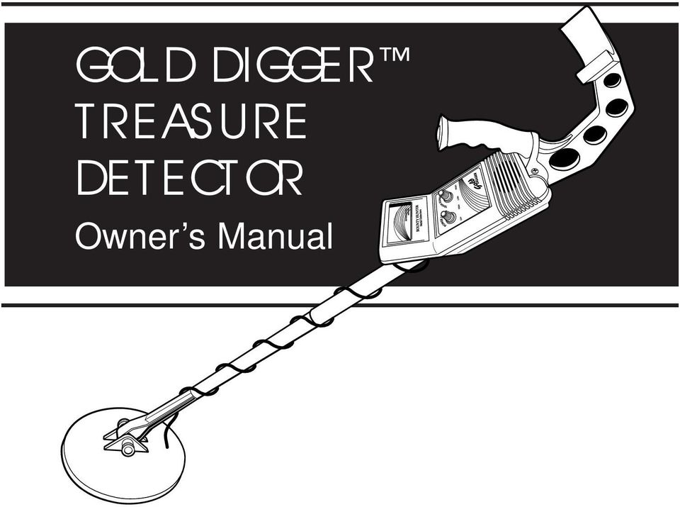 GOLD DIGGER TREASURE DETECTOR Owner S Manual PDF