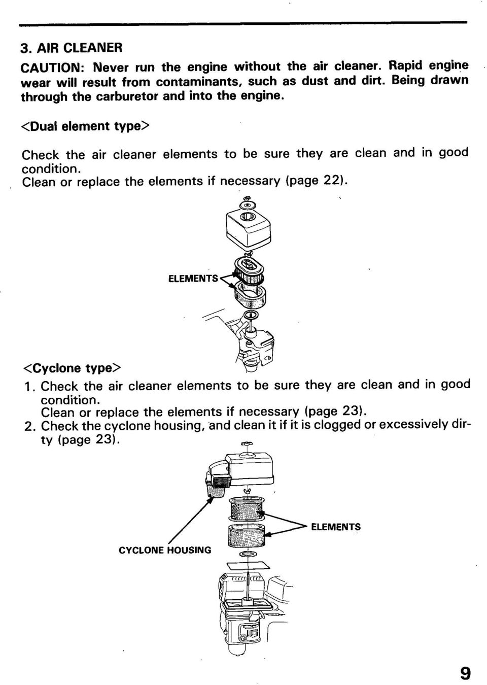 Click Save To This Manual Your Computer Thank You For Diagram Of All Years Eu3000is A Honda Generator Carburetor And Dual Element Type Check The Air Cleaner Elements Be Sure They Are Clean