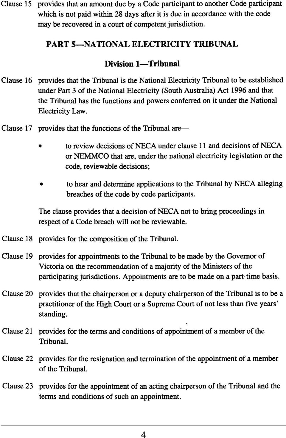 PART S-NA TIONAL ELECTRICITY TRmUNAL Division I-Tribunal Clause 16 provides that the Tribunal is the National Electricity Tribunal to be established under Part 3 of the National Electricity (South