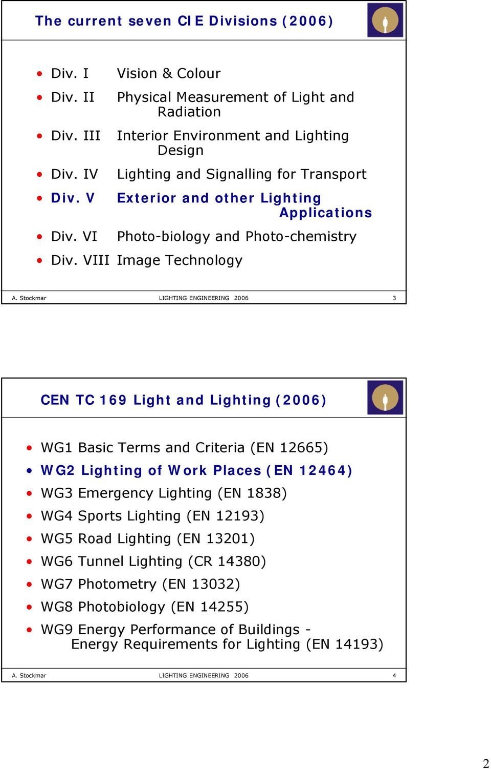 Outdoor Workplace Lighting according to CIE S 015:2005
