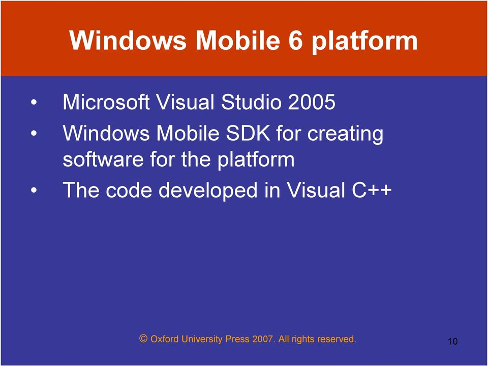 the platform The code developed in Visual C++