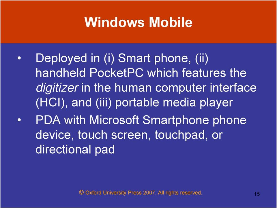 portable media player PDA with Microsoft Smartphone phone device, touch