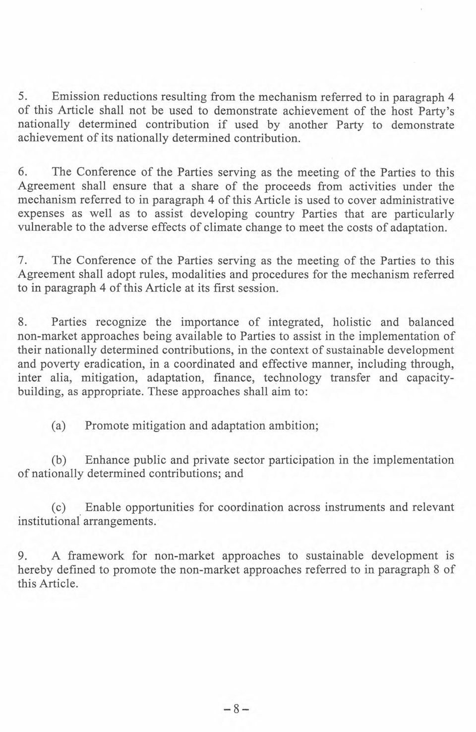 The Conference of the Parties serving as the meeting of the Parties to this Agreement shall ensure that a share of the proceeds from activities under the mechanism referred to in paragraph 4 of this