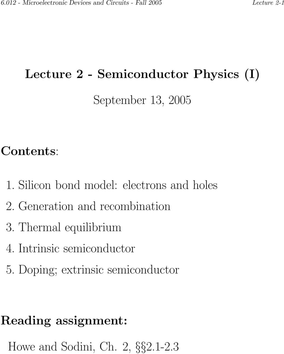 Silicon bond model: electrons and holes 2. Generation and recombination 3.