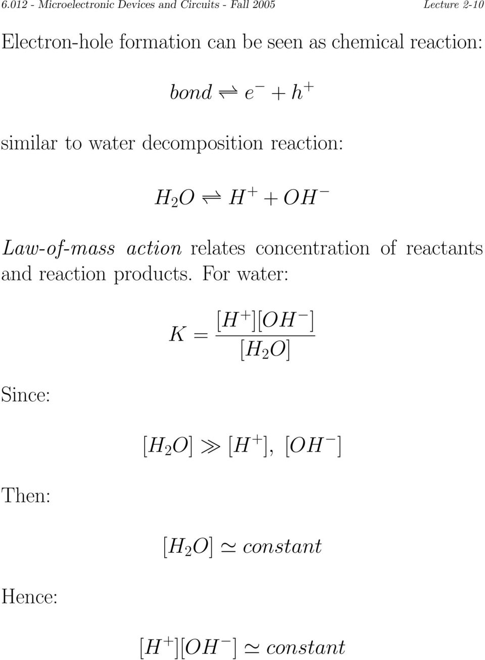 + + OH Law-of-mass action relates concentration of reactants and reaction products.