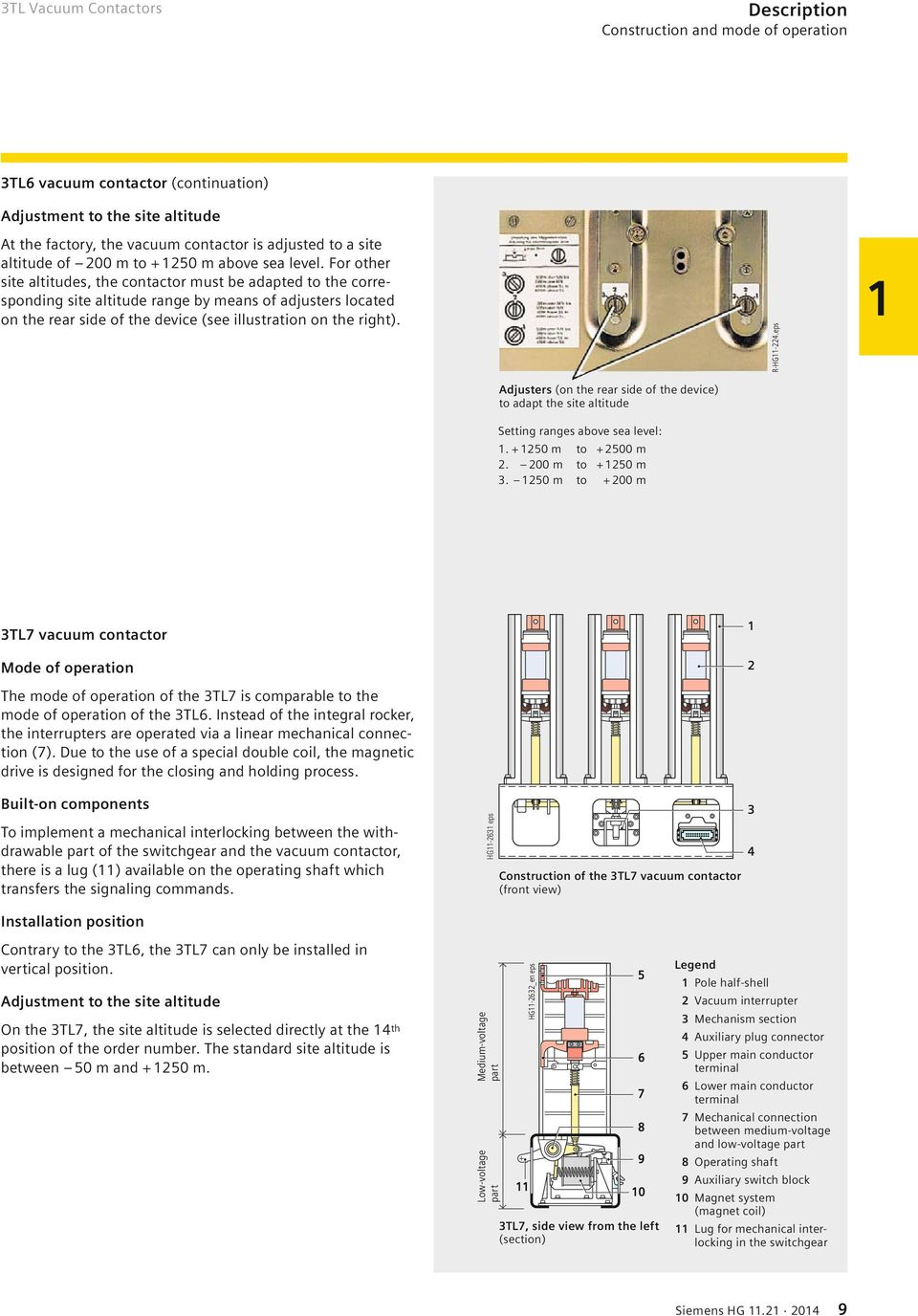 For other site altitudes, the contactor must be adapted to the  corresponding site altitude range