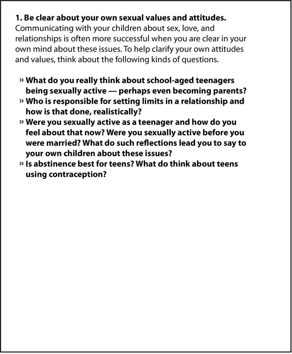 To help clarify your own attitudes and values, think about the following  kinds of questions