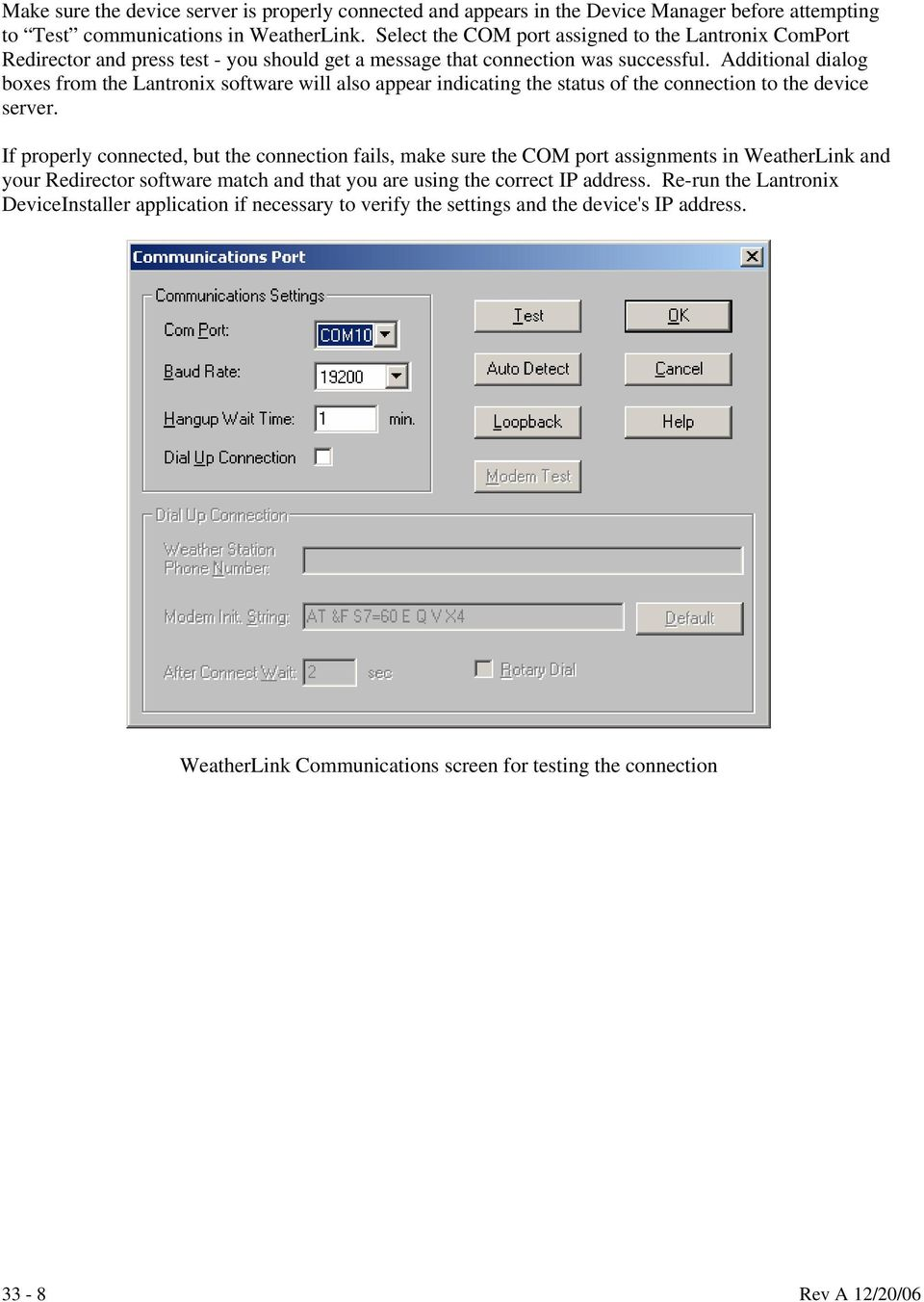 Additional dialog boxes from the Lantronix software will also appear indicating the status of the connection to the device server.